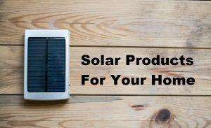 Solar products for home