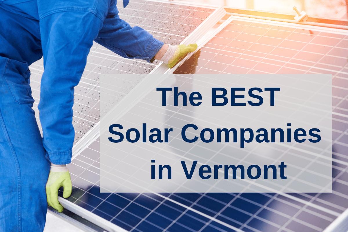 The Best Solar Companies in Vermont